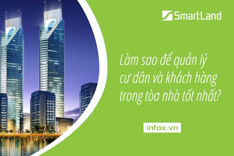 Phần mềm quản lý tòa nhà SmartLand Building giúp tối ưu quản lý khách hàng và cư dân