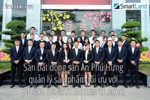 Sàn môi giới bất động sản An Phú Hưng quản lý sản phẩm tối ưu với phần mềm SmartLand