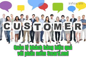Chăm sóc khách hàng hiệu quả với phần mềm quản lý bất động sản SmartLand