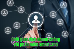 Chốt giao dịch nhanh chóng với phần mềm SmartLand