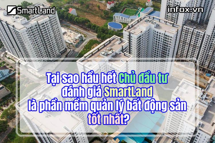 Tại sao hầu hết chủ đầu tư đánh giá SmartLand là phần mềm quản lý bất động sản tốt nhất?