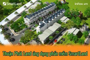 Sàn giao dịch bất động sản Thuận Phát Land ứng dụng phần mềm SmartLand tăng cường quản lý sản phẩm