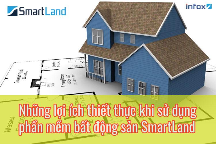 Những lợi ích thiết thực khi sử dụng phần mềm quản lý bất động sản SmartLand