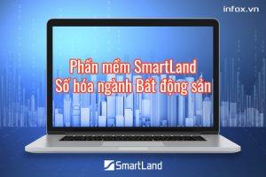 Phần mềm SmartLand - số hóa ngành bất động sản