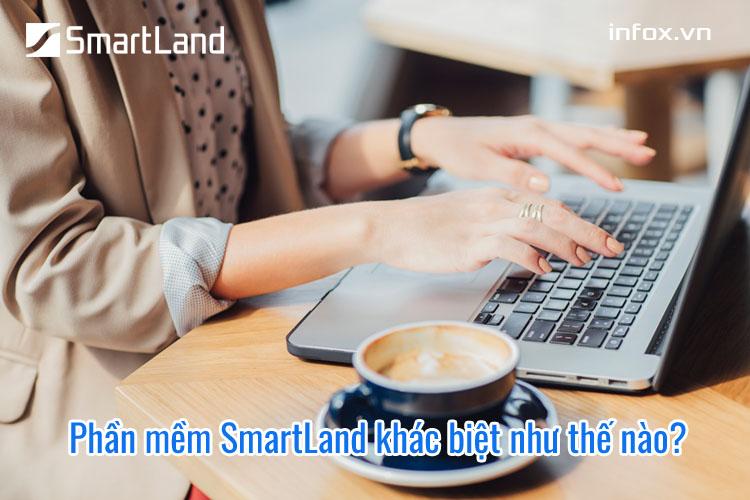 Phần mềm SmartLand khác biệt như thế nào?