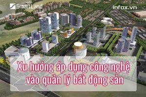 Xu hướng áp dụng công nghệ vào quản lý bất động sản