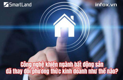 Công nghệ khiến ngành bất động sản đã thay đổi phương thức kinh doanh như thế nào?