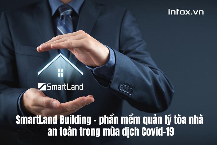 SmartLand Building – phần mềm quản lý tòa nhà an toàn trong mùa dịch Covid-19