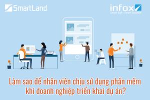 Làm sao để nhân viên chịu sử dụng phần mềm khi doanh nghiệp triển khai dự án?