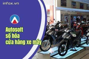 Autosoft số hóa hệ thống cửa hàng xe máy