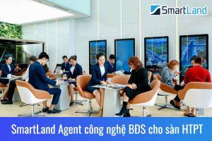 SmartLand Agent - công nghệ quản lý cho sàn giao dịch bất động sản HTPT