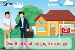 SmartLand Agent - công nghệ cho môi giới bất động sản